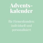 Adventskalender für firmenkunden - individuell und personalisiert