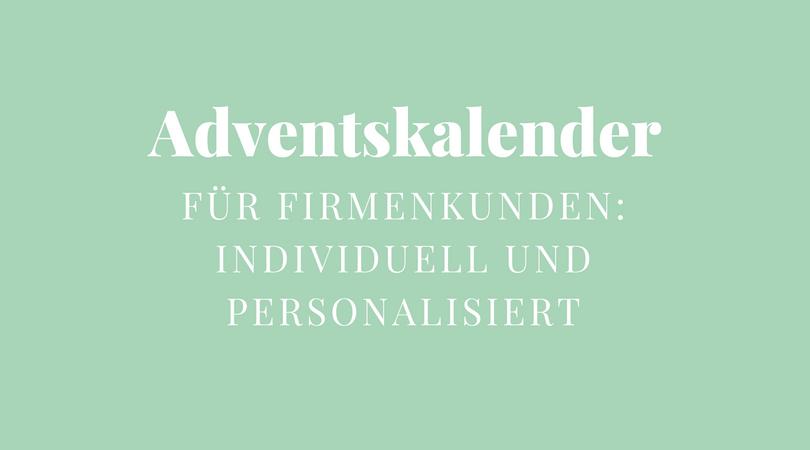 adventskalender für firmenkunden - individualisiert und personalisiert