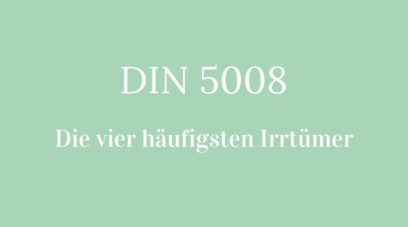 DIN 5008 - die vier häufigsten Irrtümer