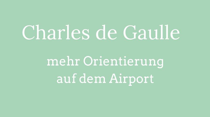 Flughafen Charles de Gaulle mehr Orientierung auf dem Airport