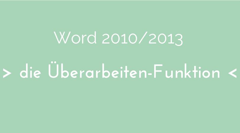 Word 2010 2013 die Überarbeiten-Funktion