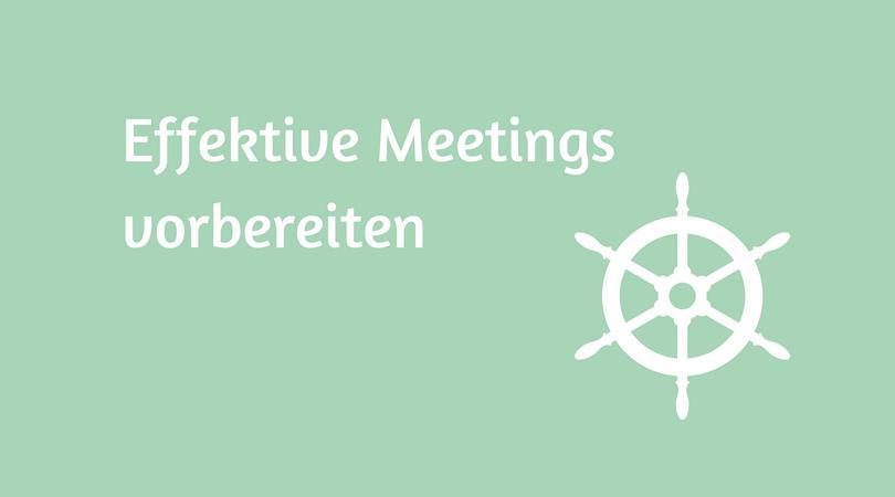 gute Vorbereitung sichert effektive Meetings
