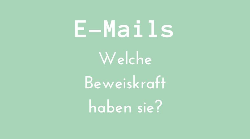 E-Mails: Welche Beweiskraft haben sie?