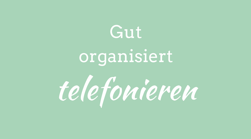 gut organisiert telefonieren
