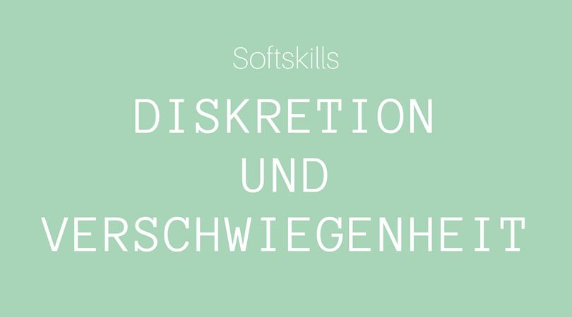 Softskills Diskretion und Verschwiegenheit