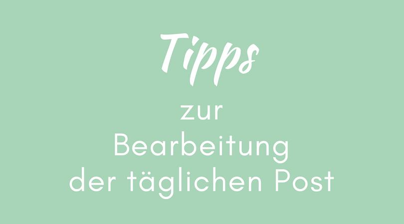 Tipps zur Bearbeitung der täglichen Post