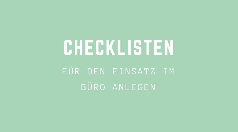 Checklisten für den Einsatz im Büro anlegen