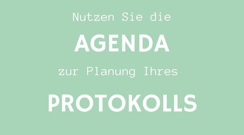 Nutzen Sie die Agenda zur Planung Ihres Protokolls