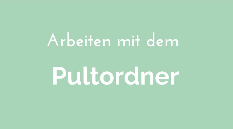 Arbeiten mit dem Pultordner
