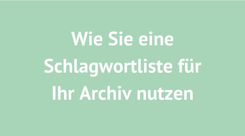 schlagwortliste fürs archiv nutzen