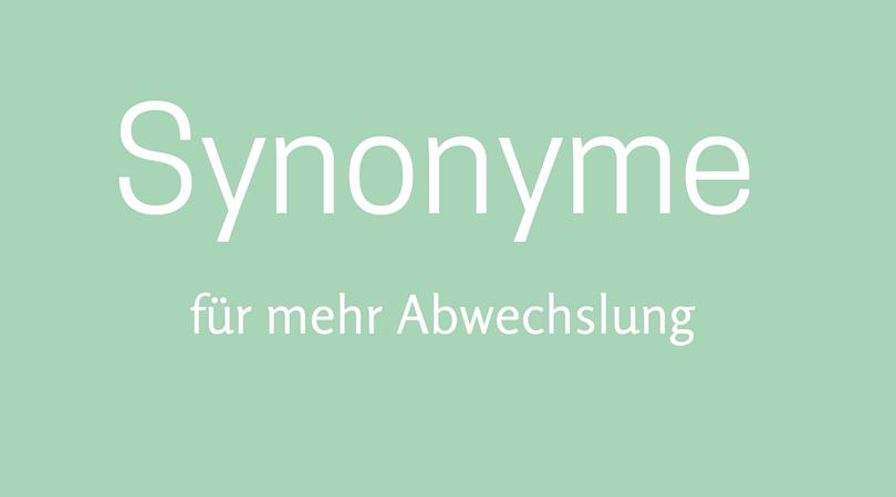 Synonyme für mehr Abwechslung im Text