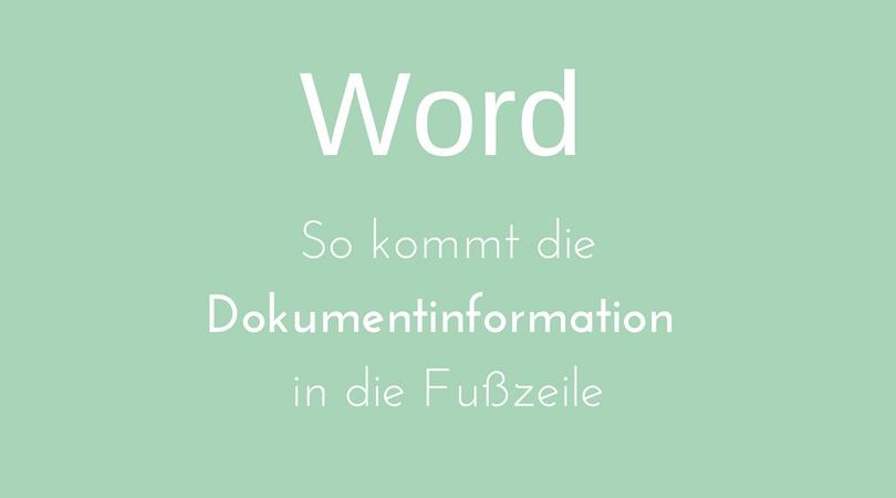 Word: So kommt die Dokumentinformation in die Fußzeile