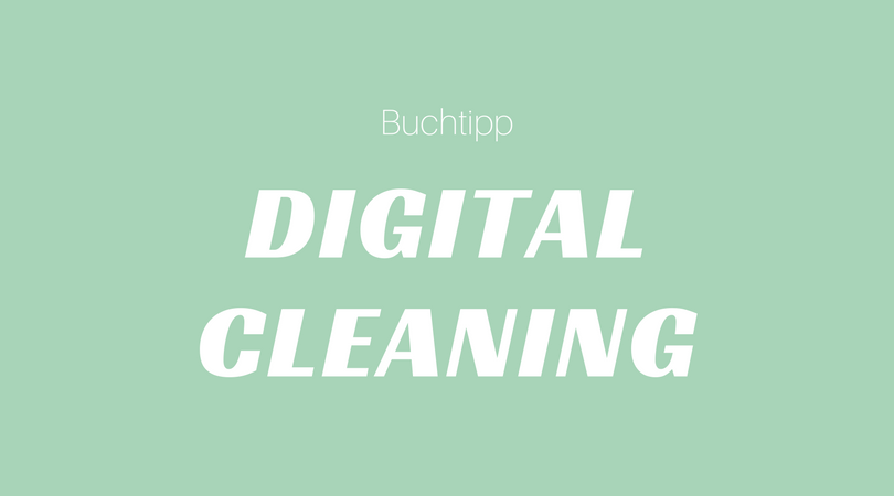 Buchtipp: Digital Cleaning